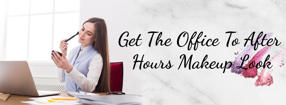 How To Get The Office To Afterhours Makeup Look