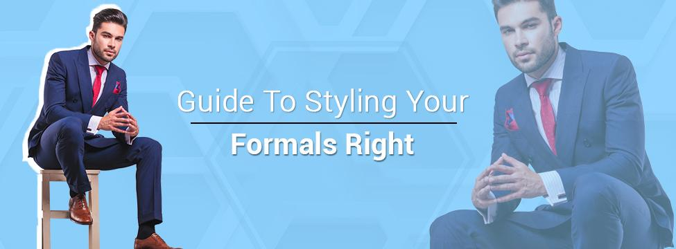 Tips To Style Men's Formal Wear For A Great First Impression