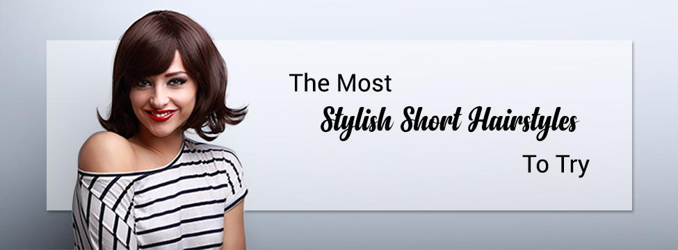 Stylish Short Hairstyles To Try
