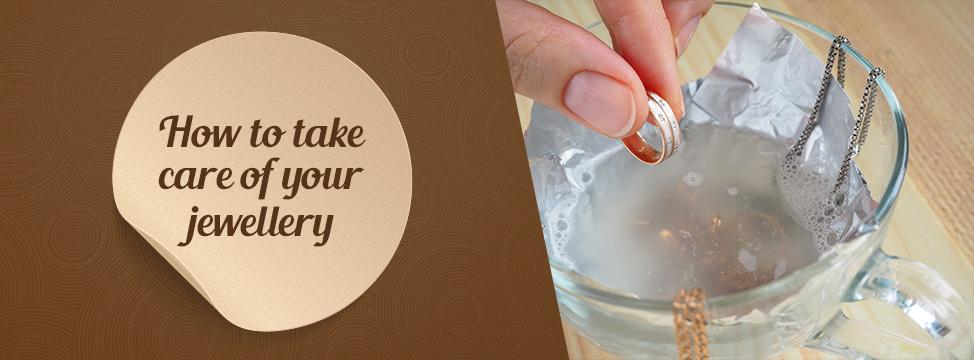 Learn To Take Care Of Your Everyday Jewellery