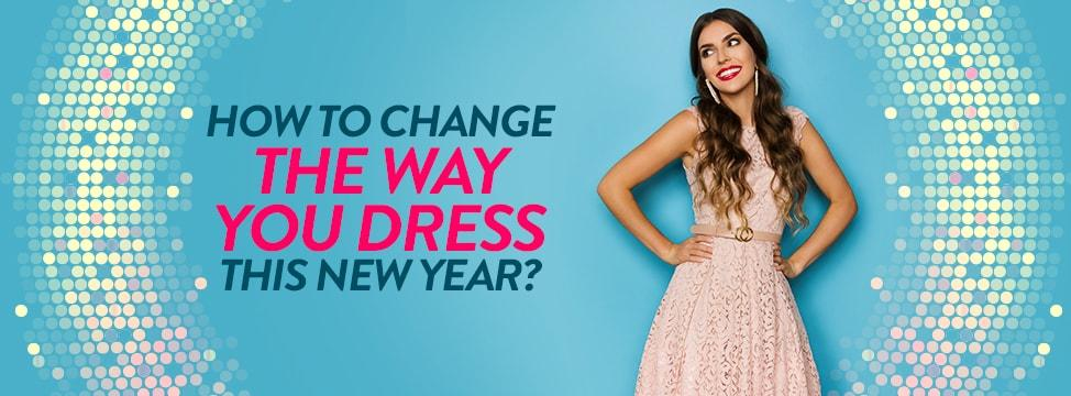 Change Your Style To Reflect The New You This New Year
