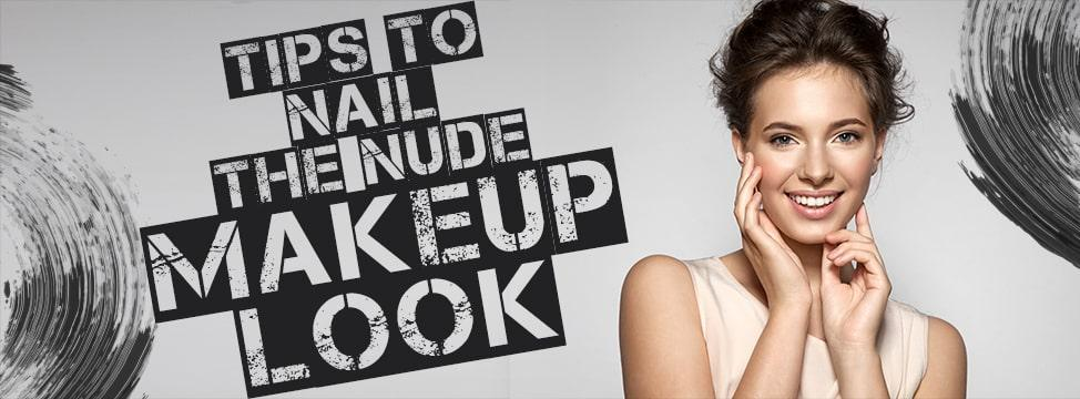 5 Ways To Create A Nude Makeup Look