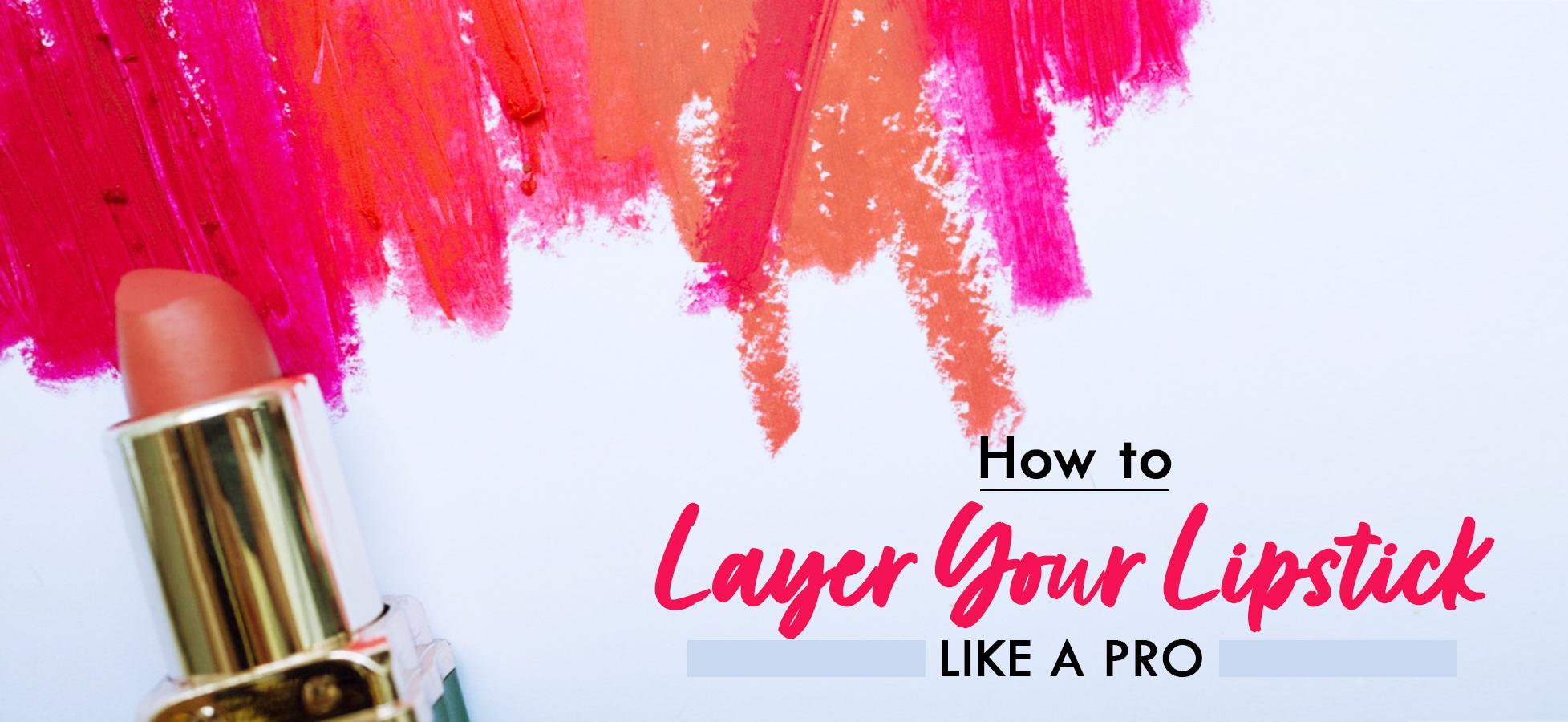 Lipstick Layering Guide for Unique Lip Shades